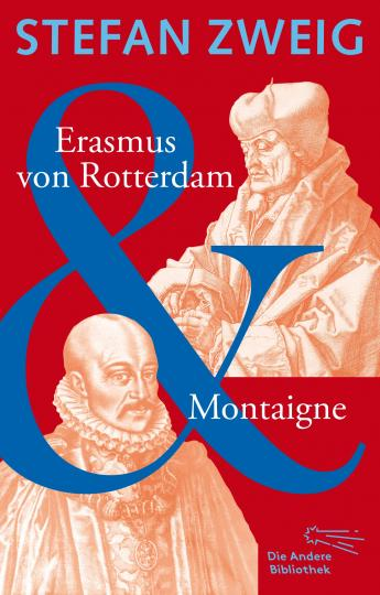 Stefan Zweig: Erasmus von Rotterdam & Montaigne