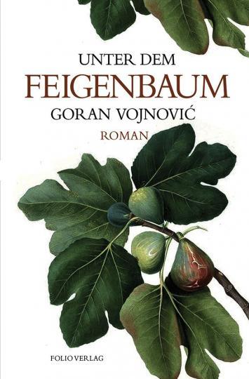 Goran Vojnovic: Unter dem Feigenbaum