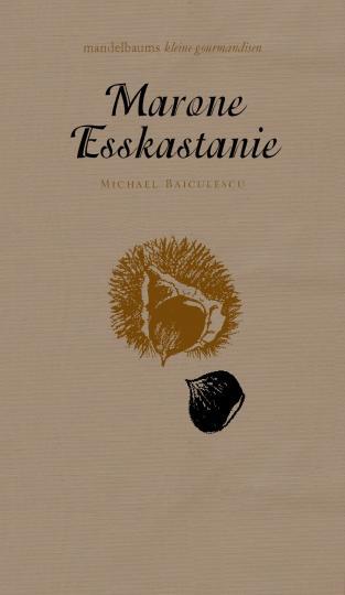 Michael Baiculescu: Maroni/Esskastanie