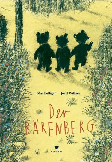 Max Bolliger, Józef Wilkon: Der Bärenberg