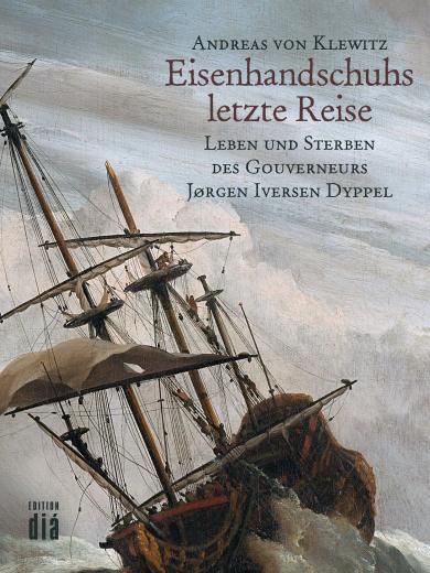 Andreas von Klewitz: Eisenhandschuhs letzte Reise