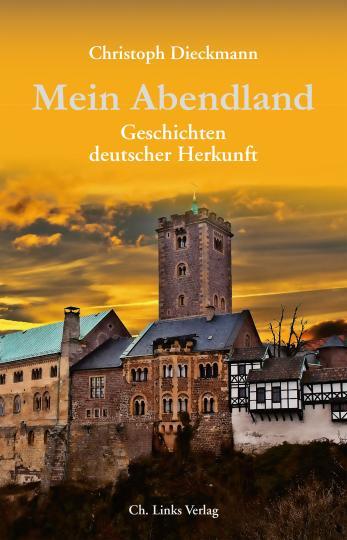 Christoph Dieckmann: Mein Abendland