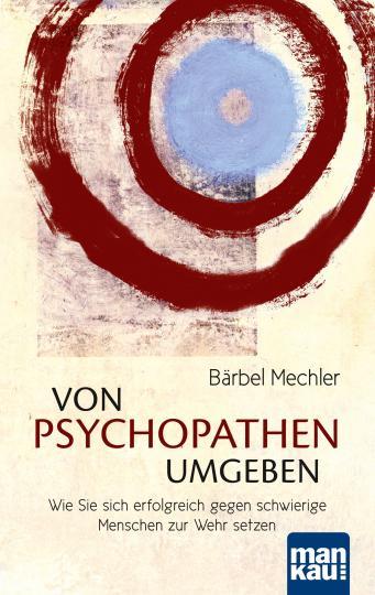 Bärbel Mechler: Von Psychopathen umgeben