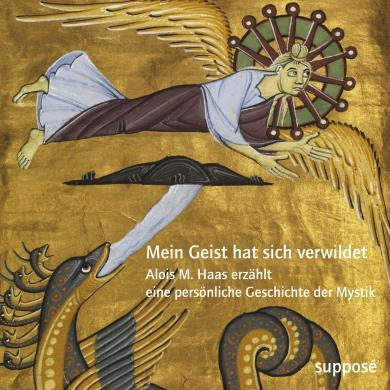 Alois M. Haas, Dagmara Kraus, Klaus Sander: Mein Geist hat sich verwildet