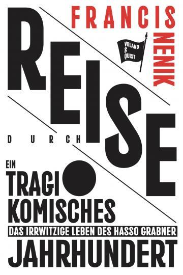 Francis Nenik: Reise durch ein tragikomisches Jahrhundert