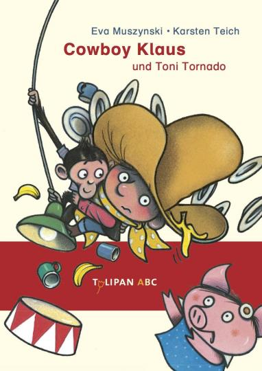 Teich, Karsten, Karsten Teich, Muszynski, Eva, Eva Muszynski: Cowboy Klaus und Toni Tornado