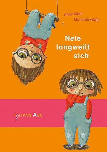 Anne Maar, Manuela Olten: Nele langweilt sich
