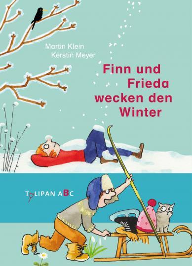 Martin Klein, Kerstin Meyer: Finn und Frieda wecken den Winter