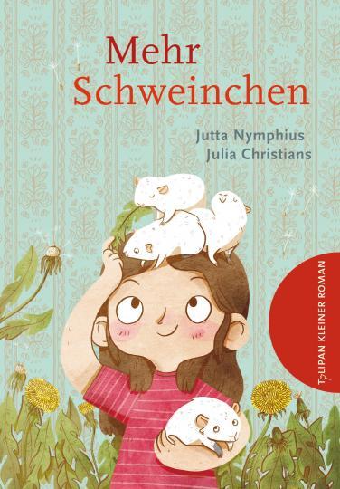 Jutta Nymphius, Julia Christians: Mehr Schweinchen