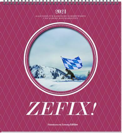 Martin Bolle, Markus C Keller, Ono Mothwurf: Zefix! Wandkalender 2021