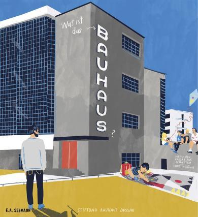 Ingolf Kern, Christine Rösch, Katja Klaus, Jutta Stein, Stiftung Bauhaus Dessau: Was ist das Bauhaus?