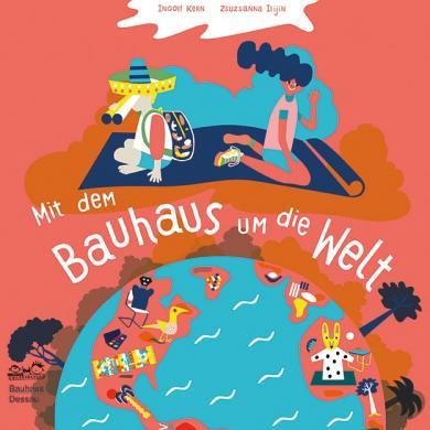 Ingolf Kern, Zsuzsanna Ilijin, Stiftung Bauhaus Dessau: Mit dem Bauhaus um die Welt