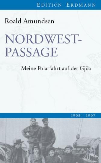 Roald Amundsen: Nordwestpassage