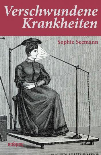 Sophie Seemann: Verschwundene Krankheiten
