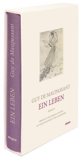 Guy de Maupassant: Ein Leben