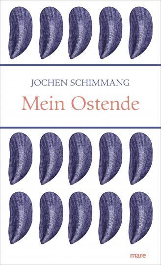 Jochen Schimmang: Mein Ostende