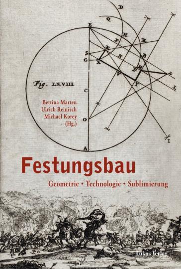Michael Korey, Bettina Marten, Ulrich Reinisch: Festungsbau