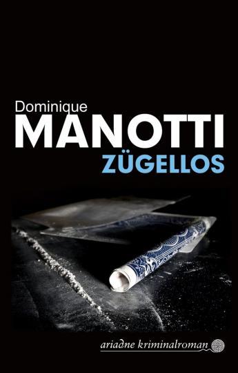 Dominique Manotti: Zügellos