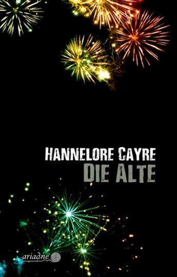 Hannelore Cayre: Die Alte