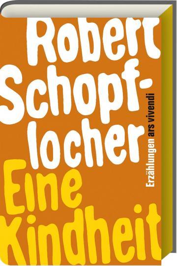 Robert Schopflocher: Eine Kindheit