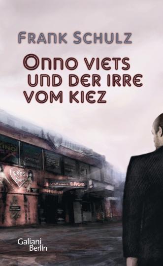 Frank Schulz: Onno Viets und der Irre vom Kiez