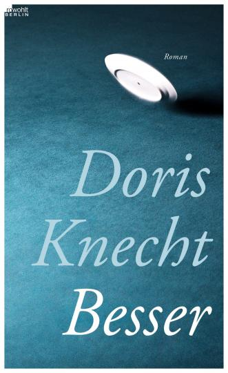Doris Knecht: Besser