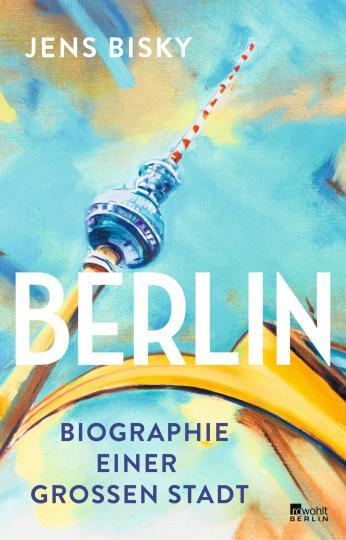 Jens Bisky: Berlin