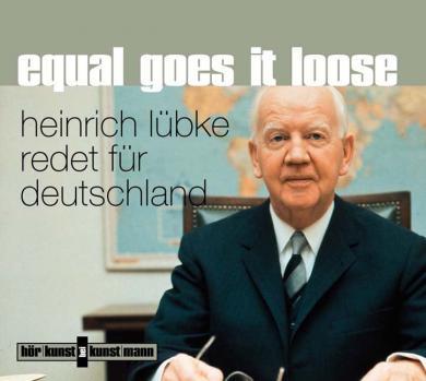 Heinrich Lübke: Equal goes it loose