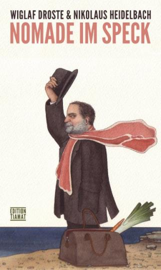 Wiglaf Droste, Nikolaus Heidelbach: Nomade im Speck