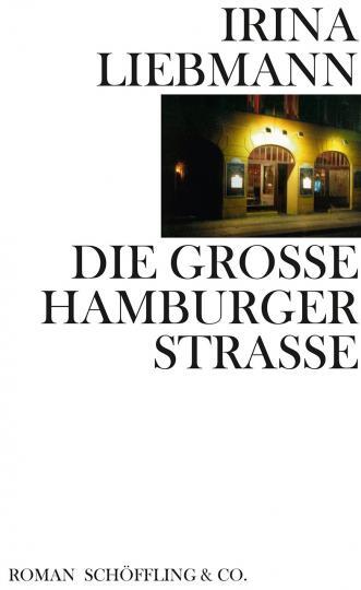 Irina Liebmann: Die Große Hamburger Straße