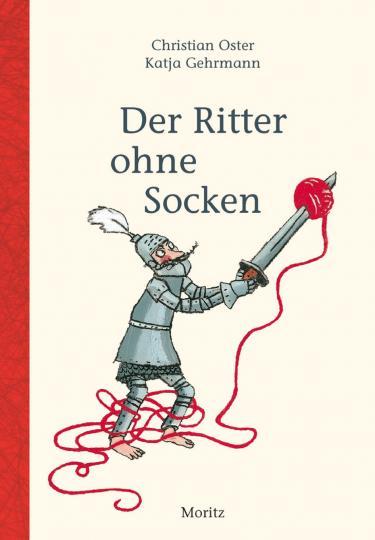 Christian Oster, Katja Gehrmann: Der Ritter ohne Socken