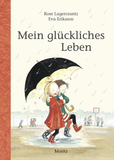 Rose Lagercrantz, Eva Eriksson: Mein glückliches Leben