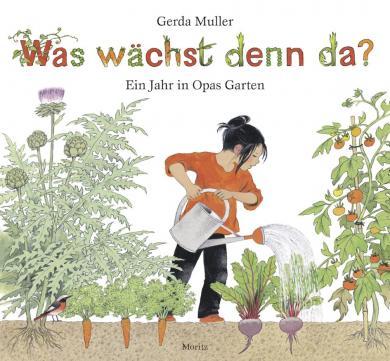 Gerda Muller: Was wächst denn da?