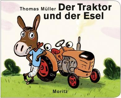 Thomas Müller: Der Traktor und der Esel