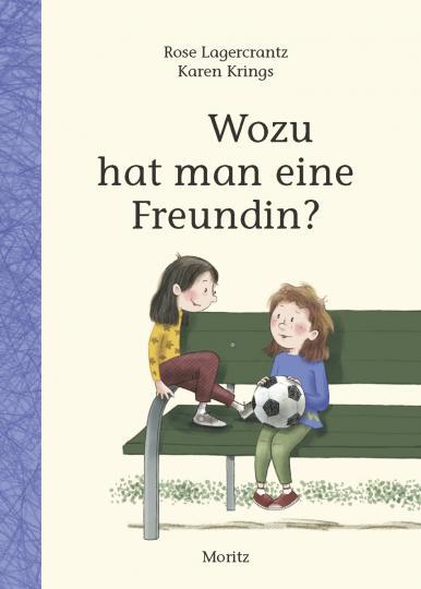 Rose Lagercrantz, Karen Krings: Wozu hat man eine Freundin?