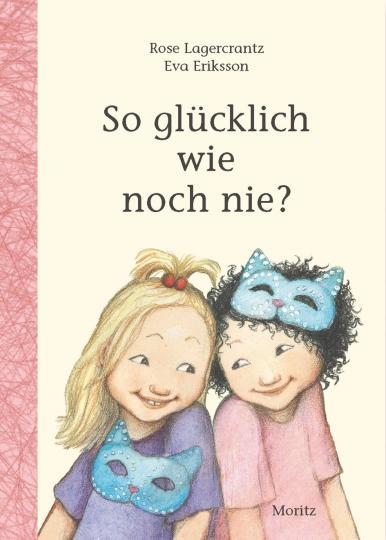 Rose Lagercrantz, Eva Eriksson: So glücklich wie noch nie?