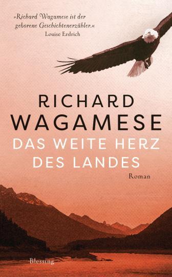 Richard Wagamese: Das weite Herz des Landes