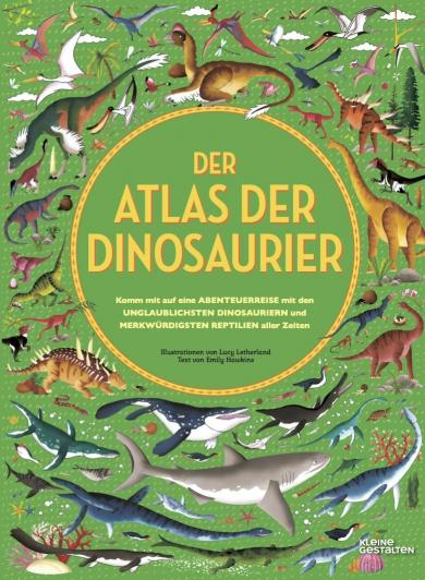 Lucy Letherland, Andreas Bredenfeld, Kleine Gestalten, Emily Hawkins: Der Atlas der Dinosaurier