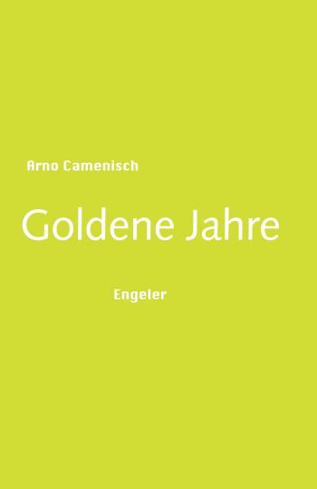 Arno Camenisch: Goldene Jahre
