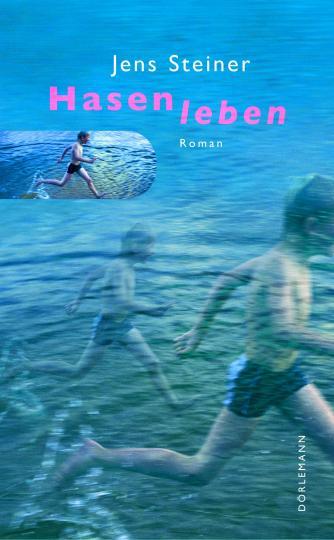 Jens Steiner: Hasenleben
