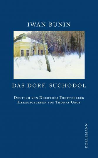 Iwan Bunin: Das Dorf. Suchodol