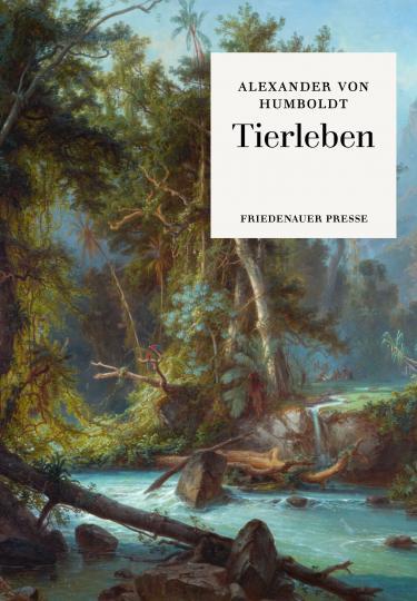 Alexander von Humboldt, Ferdinand Bellermann: Tierleben