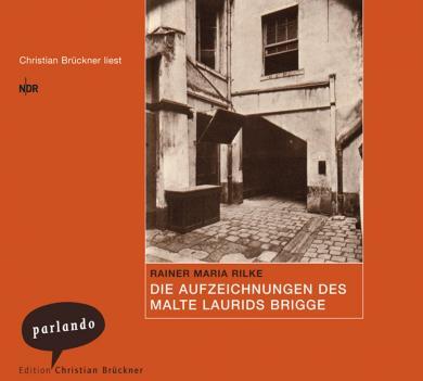 Rainer Maria Rilke: Die Aufzeichnungen des Malte Laurids Brigge