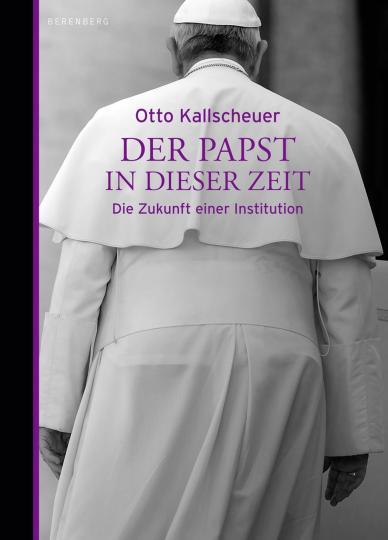 Otto Kallscheuer: Der Papst in dieser Zeit