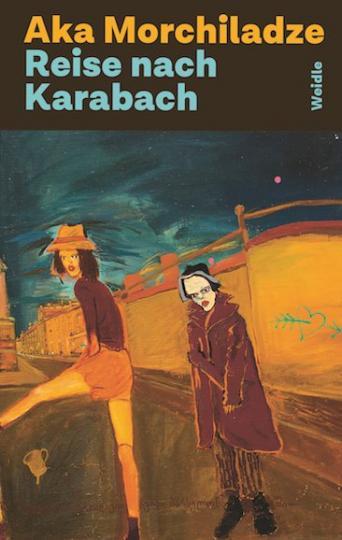Aka Morchiladze: Reise nach Karabach