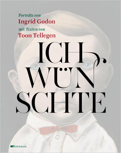 Toon Tellegen, Ingrid Godon, Godon, Ingrid: Ich wünschte