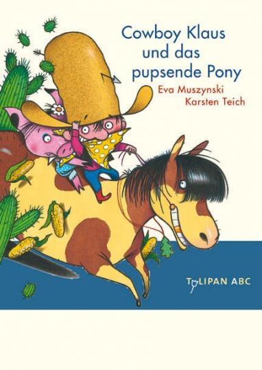 Karsten Teich, Eva Muszynski: Cowboy Klaus und das pupsende Pony