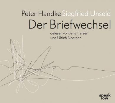Peter Handke, Siegfried Unseld: Peter Handke Siegfried Unseld. Briefwechsel