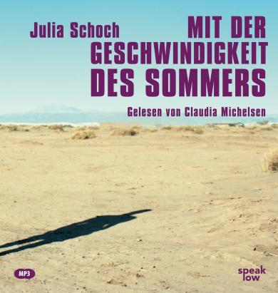 Julia Schoch: Mit der Geschwindigkeit des Sommers