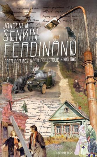 Jawgeni M. Senkin: Ferdinand oder Der Weg nach Bolschoje Kiwalowo